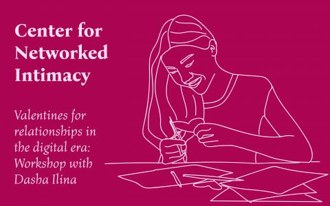 Dasha Ilina Center for Networked Intimacy